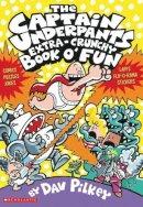 Pilkey, Dav - The Captain Underpants Extra-Crunchy Book O' Fun - 9780439993449 - V9780439993449