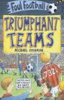 Coleman, Michael - Triumphant Teams (Foul Football) - 9780439998635 - KLJ0017248