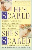 Steven Carter, Julia Sokol - He's Scared, She's Scared: Understanding the Hidden Fears That Sabotage Your Relationships - 9780440506256 - V9780440506256