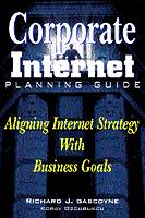 R. Gascoyne~K. Ozcubukcu - Corporate Internet Planning Guide: Aligning Internet Strategy with Business Goals - 9780442024161 - KEX0016344