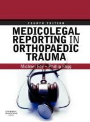 Foy BM  FRCS, Michael A., Fagg MB  BS  FRCS, Phillip S. - Medicolegal Reporting in Orthopaedic Trauma, 4e - 9780443068331 - V9780443068331