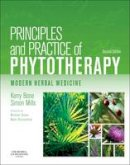 Bone MCPP  FNHAA  FNIMH  DipPhyto  Bsc(Hons), Kerry, Mills MCPP  FNIMH  MA, Simon - Principles and Practice of Phytotherapy: Modern Herbal Medicine, 2e - 9780443069925 - V9780443069925
