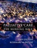 Lugton, Jean; McIntyre, Rosemary - Palliative Care - 9780443074585 - V9780443074585