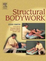 Smith, John - Structural Bodywork: An introduction for students and practitioners, 1e - 9780443100109 - V9780443100109