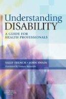 Swain, John; French, Sally - Understanding Disability - 9780443101397 - V9780443101397