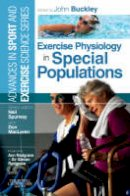 Buckley, John P. - Exercise Physiology in Special Populations - 9780443103438 - V9780443103438
