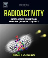 L'Annunziata, Michael F. - Radioactivity, Second Edition: Introduction and History, From the Quantum to Quarks - 9780444634894 - V9780444634894