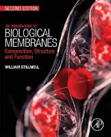 Stillwell, William - An Introduction to Biological Membranes, Second Edition: Composition, Structure and Function - 9780444637727 - V9780444637727
