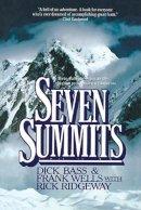 Bass, Dick, Wells, Frank, Ridgeway, Rick - Seven Summits - 9780446385169 - KEC0012972