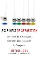 Joel, Mitch - Six Pixels of Separation: Everyone is Connected, Connect Your Business to Everyone - 9780446559386 - V9780446559386