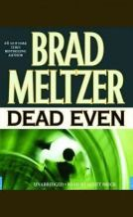 Meltzer, Brad - Dead Even - 9780446607339 - KRS0006077