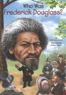 Prince, Jones, April - Who Was Frederick Douglass? - 9780448479118 - V9780448479118