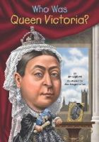 Gigliotti, Jim - Who Was Queen Victoria? - 9780448481821 - V9780448481821