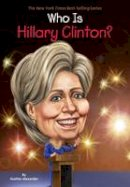 Alexander, Heather - Who Is Hillary Clinton? (Who Was...?) - 9780448490151 - V9780448490151