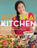 Chongchitnant, Pailin - Hot Thai Kitchen - 9780449017050 - V9780449017050