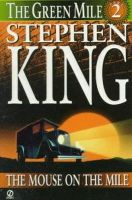 King, Stephen - The Green Mile: Mouse on the Mile - 9780451190529 - KRF0002376