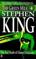 King, Stephen - Green Mile book 4: The Bad Death of Eduard Delacroix - 9780451190550 - KST0000033