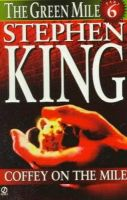 King, Stephen - The Green Mile, Part Six: Coffey on the Mile - 9780451190574 - KNH0008001