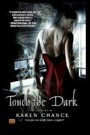 Chance, Karen - Touch the Dark (Cassandra Palmer, Book 1) - 9780451460936 - KRA0001142