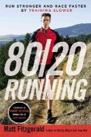 Fitzgerald, Matt - 80/20 Running: Run Stronger and Race Faster By Training Slower - 9780451470881 - V9780451470881