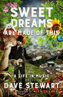 Stewart, Dave - Sweet Dreams Are Made of This: A Life In Music - 9780451477682 - V9780451477682