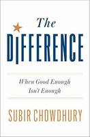 Chowdhury, Subir - The Difference: When Good Enough Isn't Enough - 9780451496218 - V9780451496218