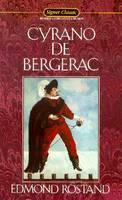 Rostand, Edmond - Cyrano de Bergerac (Signet Classics) - 9780451525482 - KEX0302694