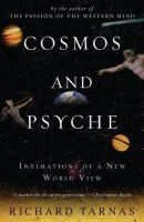 Tarnas, Richard - Cosmos and Psyche: Intimations of a New World View - 9780452288591 - V9780452288591