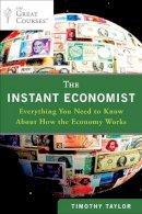 Taylor, Timothy - The Instant Economist - 9780452297524 - V9780452297524