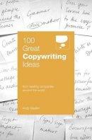 Maslen, Andy - 100 Great Copywriting Ideas - 9780462099736 - V9780462099736