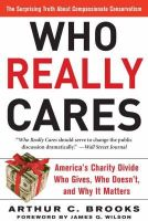 Arthur C. Brooks - Who Really Cares: The Surprising Truth About Compassionate Conservatism - 9780465008230 - V9780465008230