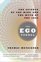Thomas Metzinger - The Ego Tunnel: The Science of the Mind and the Myth of the Self - 9780465020690 - V9780465020690