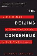 Halper, Stefan - The Beijing Consensus - 9780465025237 - V9780465025237