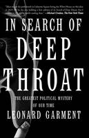 Garment, Leonard - In Search Of Deep Throat: The Greatest Political Mystery Of Our Time - 9780465026142 - KSG0005693