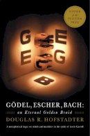Hofstadter, Douglas - Gödel, Escher, Bach: An Eternal Golden Braid - 9780465026562 - 9780465026562