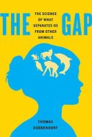 Suddendorf, Thomas - The Gap: The Science of What Separates Us from Other Animals - 9780465030149 - V9780465030149