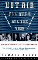Kurtz, Howard - Hot Air: All Talk, All The Time - 9780465030743 - KST0018766