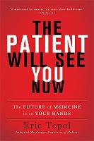 Topol M.D., Eric - The Patient Will See You Now: The Future of Medicine Is in Your Hands - 9780465040025 - V9780465040025