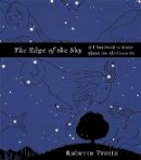 Trotta, Roberto - The Edge of the Sky: All You Need to Know About the All-There-Is - 9780465044719 - V9780465044719