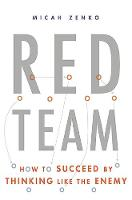 Zenko, Micah - Red Team: How to Succeed By Thinking Like the Enemy - 9780465048946 - V9780465048946