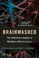 Satel, Sally, Lilienfeld, Scott O. - Brainwashed: The Seductive Appeal of Mindless Neuroscience - 9780465062911 - V9780465062911