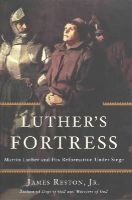 Reston Jr., James - Luther's Fortress: Martin Luther and His Reformation Under Siege - 9780465063932 - V9780465063932