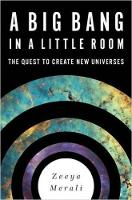Merali, Zeeya - A Big Bang in a Little Room: The Quest to Create New Universes - 9780465065912 - V9780465065912