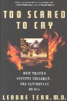 Terr, Lenore - Too Scared To Cry: Psychic Trauma In Childhood - 9780465086443 - V9780465086443