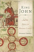 Church, Stephen - King John: And the Road to Magna Carta - 9780465092994 - 9780465092994