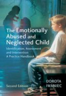 Iwaniec, Dorota - The Emotionally Abused and Neglected Child - 9780470011010 - V9780470011010
