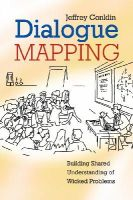 Conklin, Jeff - Dialogue Mapping - 9780470017685 - V9780470017685