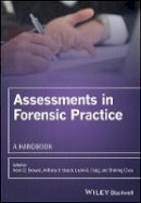 . Ed(s): Craig, Leam A.; Lindsay, William R.; Beech, Anthony R.; Browne, Kevin D. - Assessments in Forensic Practice - 9780470019016 - V9780470019016
