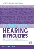 Stephens, Dafydd - Living with Hearing Difficulties: The process of enablement - 9780470019856 - V9780470019856