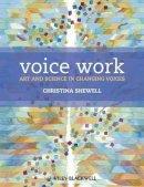 Shewell, Christina - Voice Work - 9780470019924 - V9780470019924
